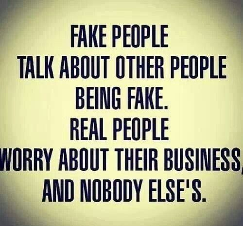 Quotes About Fake Ass People: 1303 Best Images About Thinks That Make You Go...yep, That