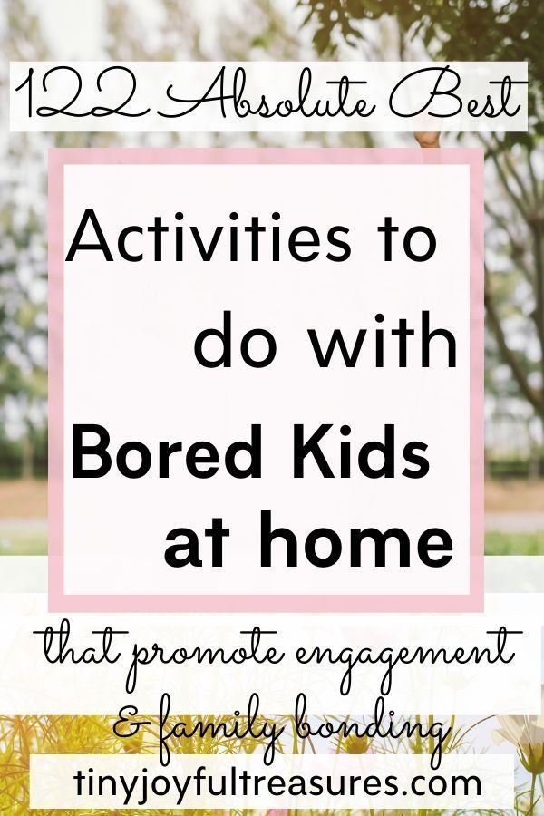 122 Super Fun Things To Do With Kids At Home Kids House Activities For Kids Encouragement Activities