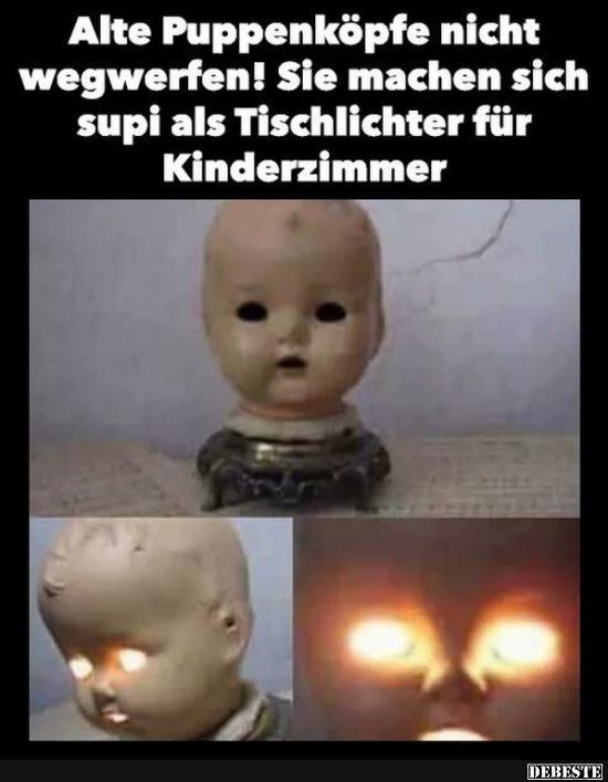Alte Puppenköpfe nicht wegwerfen!.. | Lustige Bilder, Sprüche, Witze, echt lustig