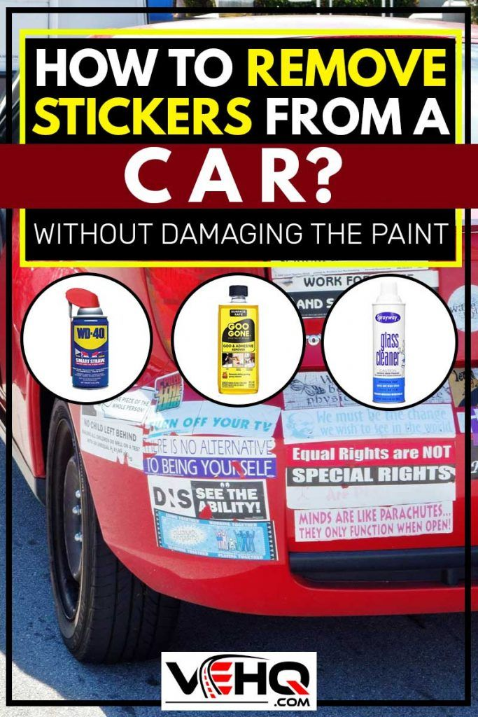 How To Remove Stickers From A Car Without Damaging The Paint Article By Vehicle Hq Vehq Com Vehq Car Stickers Remov Sticker Removal How To Remove Car