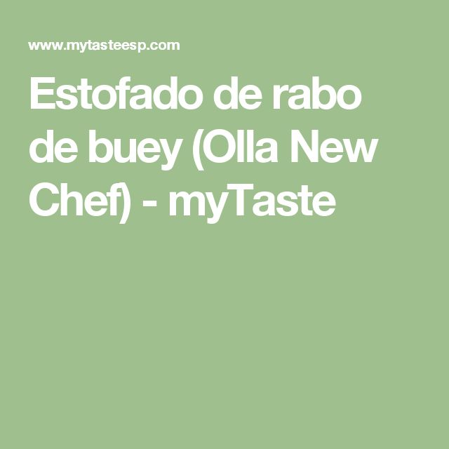 Estofado de rabo de buey (Olla New Chef) - myTaste