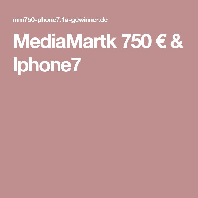 MediaMartk 750 € & Iphone7