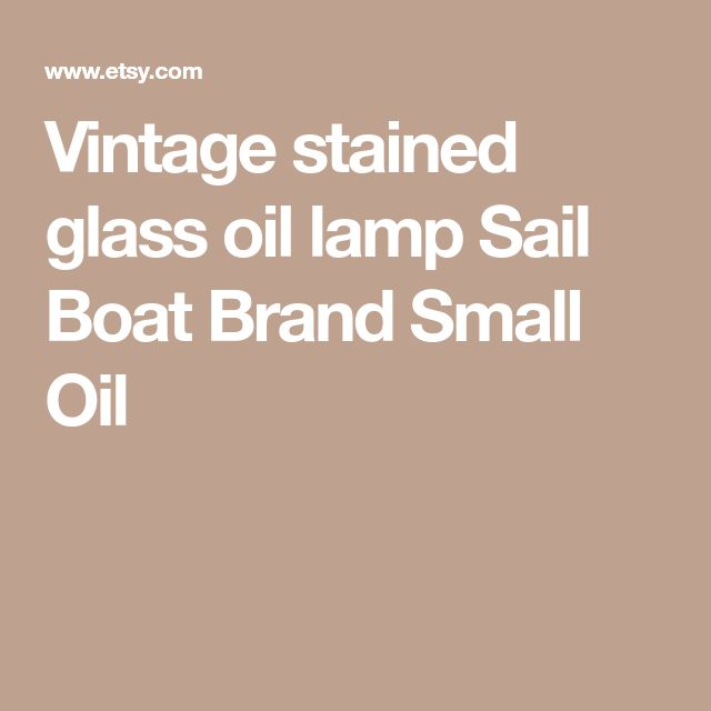 Vintage stained glass oil lamp Sail Boat Brand Small Oil