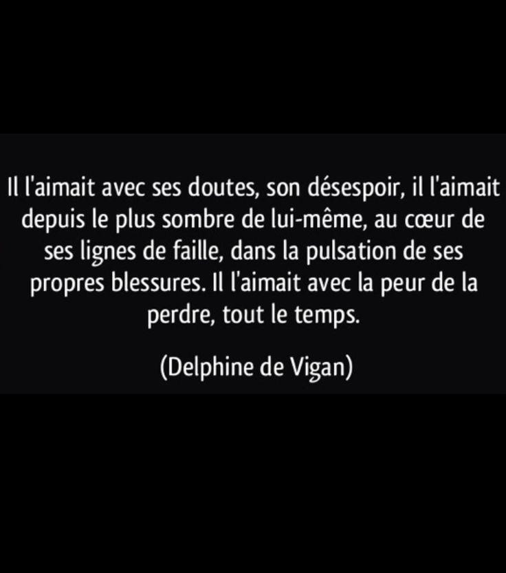 Delphine de Vigan,,et il l'aimera le restant de sa vie