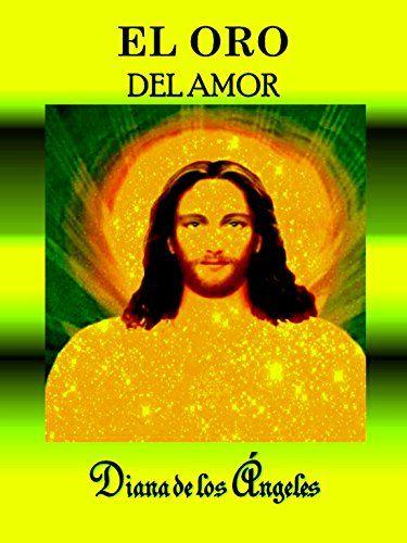 EL ORO DEL AMOR: íYo Soy en todas partes al unísono, Yo S... https://www.amazon.com/dp/B0723GX15T/ref=cm_sw_r_pi_dp_x_3WcmzbFGN8R1C