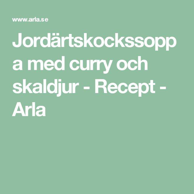 Jordärtskockssoppa med curry och skaldjur - Recept - Arla
