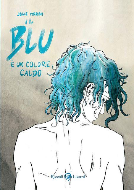IL BLU E' UN COLORE CALDO di Julie Maroh | Flickr – Condivisione di foto!