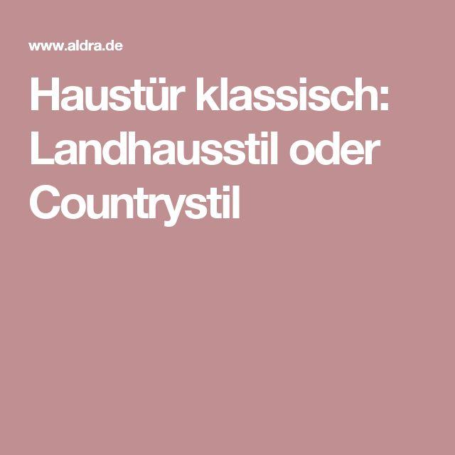 Haustür klassisch: Landhausstil oder Countrystil