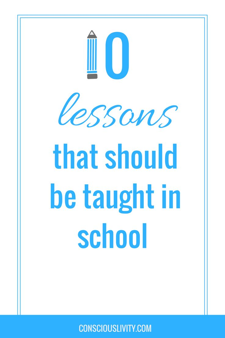 What lessons should really be taught in school? These fundamental life lessons are noticeably absent from school curricula.