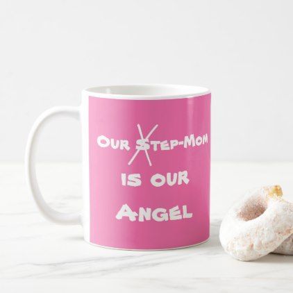 """""""Our Step-Mom is our ANGEL"""" Pink Coffee Mugs - birthday gifts party celebration custom gift ideas diy"""