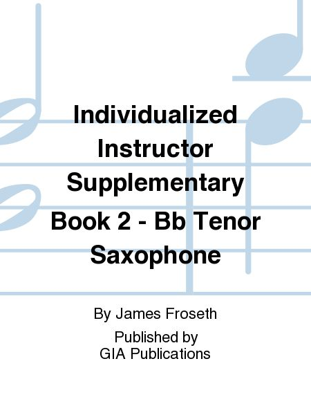 Individualized Instructor Supplementary Book 2 - Bb Tenor Saxophone