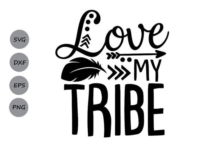 Download Love My Tribe Svg, Tribal Svg, Mom Life Svg, Tribe Svg ...