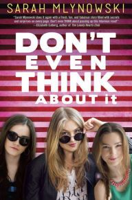 Don't Even Think About It by  Sarah Mlynowski --