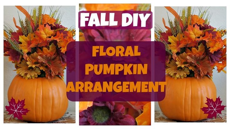 Fall DIY | Floral Pumpkin Arrangement