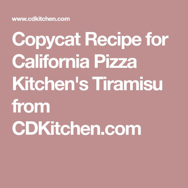 Copycat Recipe for California Pizza Kitchen's Tiramisu from CDKitchen.com
