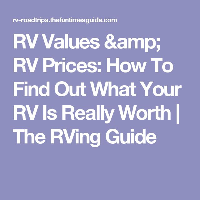 RV Values & RV Prices: How To Find Out What Your RV Is Really Worth | The RVing Guide