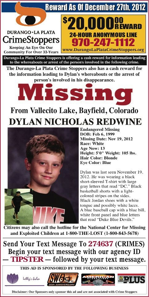 1/7/2013: $20,000.00 REWARD:  Bayfield, Colorado: The Dylan Redwine Task Force is continuing its... pinned with Pinvolve