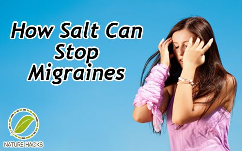 Migraine Relief With Salt | Nature Hacks - For Natural Living