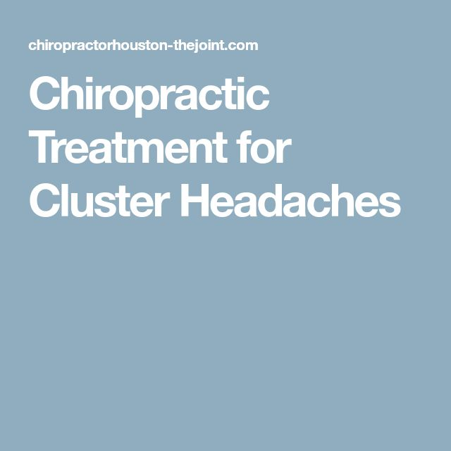 Chiropractic Treatment for Cluster Headaches