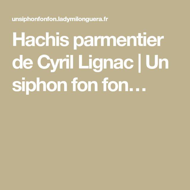 Hachis parmentier de Cyril Lignac   Un siphon fon fon…