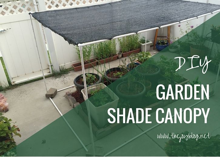 A simple tutorial on how to build your own garden canopy using shade cloth and PVC.  This keeps veggies from getting too much sun in the heat of the summer!   DIY Garden Shade Canopy // WWW.THEJOYBLOG.NET
