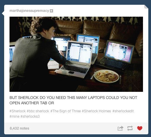 Totally thought of this! But it wouldnt be Sherlock if he did things like us mere ordinary people.