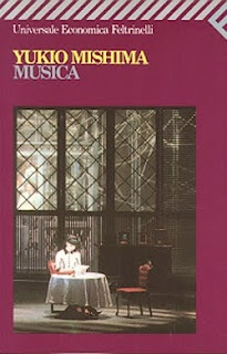 Musica, Mishima Yukio, 1965  Recensione: http://nihonexpress.blogspot.it/2012/09/musica.html