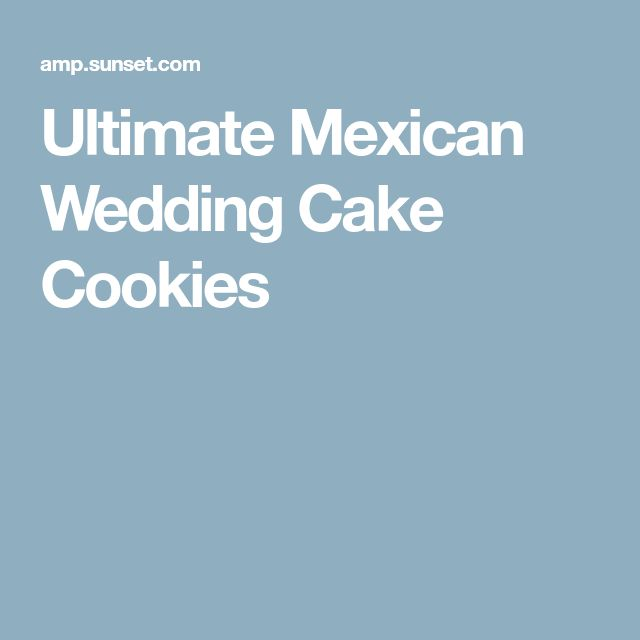 Ultimate Mexican Wedding Cake Cookies
