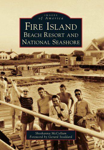 Fire Island:: Beach Resort and National Seashore (Images ... https://smile.amazon.com/dp/0738591335/ref=cm_sw_r_pi_dp_x_IaxxzbE1BQA0Y