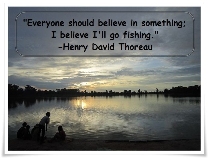 Wishing I was fishing... Thoreau fishing quote