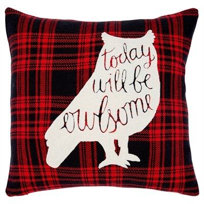 "A graphic black-and-white check makes a bold, graphic backdrop to lush crewel embroidery that delivers a mantra for any morning: ""Today Will Be Owlsome."" Our Expressions pillow cover adds character and warmth to any room, through the holidays and beyond. It reverses to a woven plaid back and is finished with a concealed zipper for easy care. Insert not included. 18"" x 18"". 100% acrylic. Machine washable. Available only at Indigo."