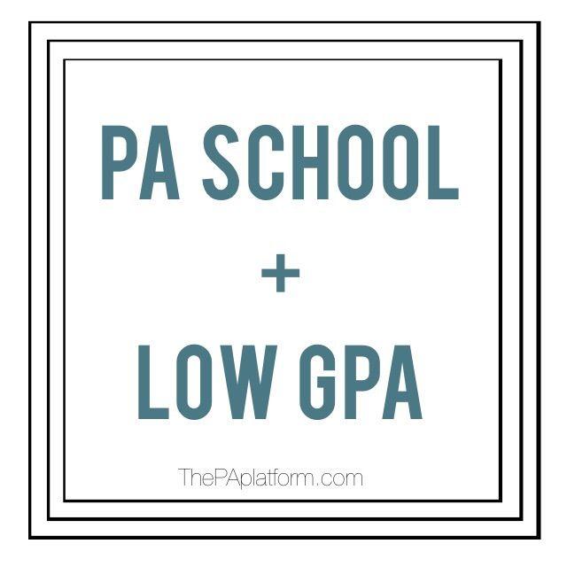 The PA Platform: PA School + Low GPA