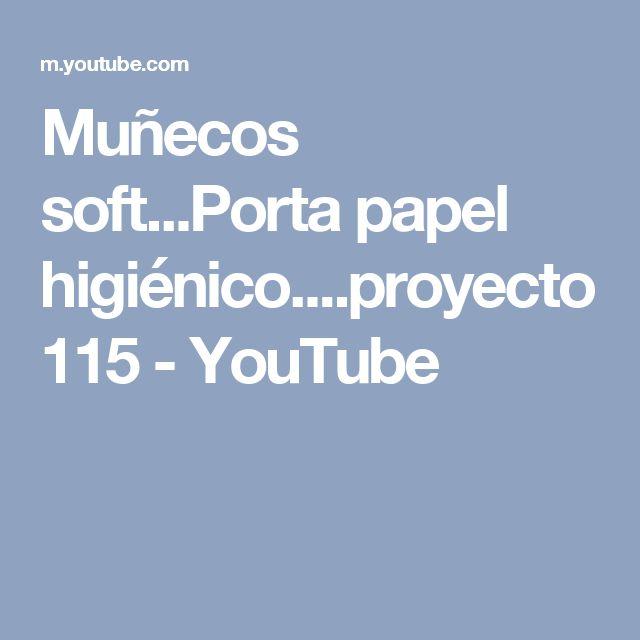 Muñecos soft...Porta papel higiénico....proyecto 115 - YouTube