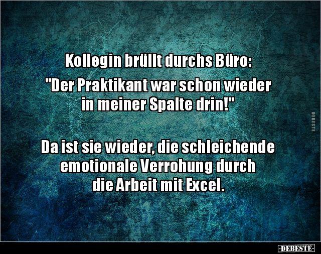 Kollegin Brullt Durchs Buro Der Praktikant War Schon Lustige Bilder Spruche Witze Echt Lustig Lustig Witze Spruche