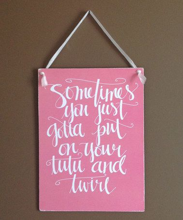 Another great find on #zulily! 'Put on Your Tutu' Wall Sign #zulilyfinds