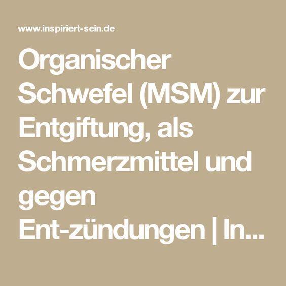 Organischer Schwefel (MSM) zur Entgiftung, als Schmerzmittel und gegen Entzündungen | Inspiriert-Sein.de