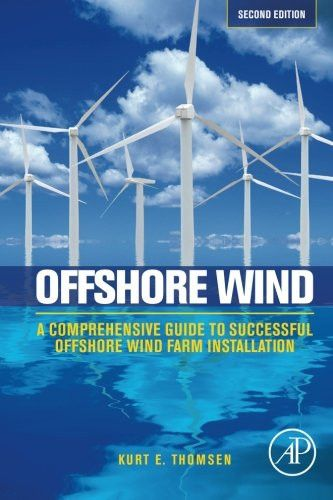 Offshore Wind, Second Edition: A Comprehensive Guide to Successful Offshore Wind Farm Installation