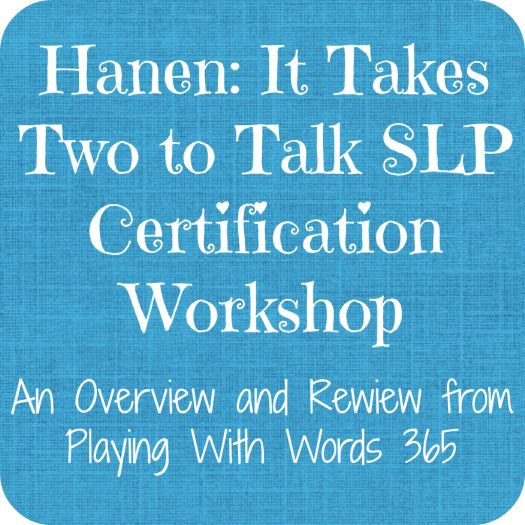 Hanen: It takes Two to Talk Certification Workshop for SLPa: A Little Review   - Re-pinned by @PediaStaff – Please Visit http://ht.ly/63sNt for all our pediatric therapy pins