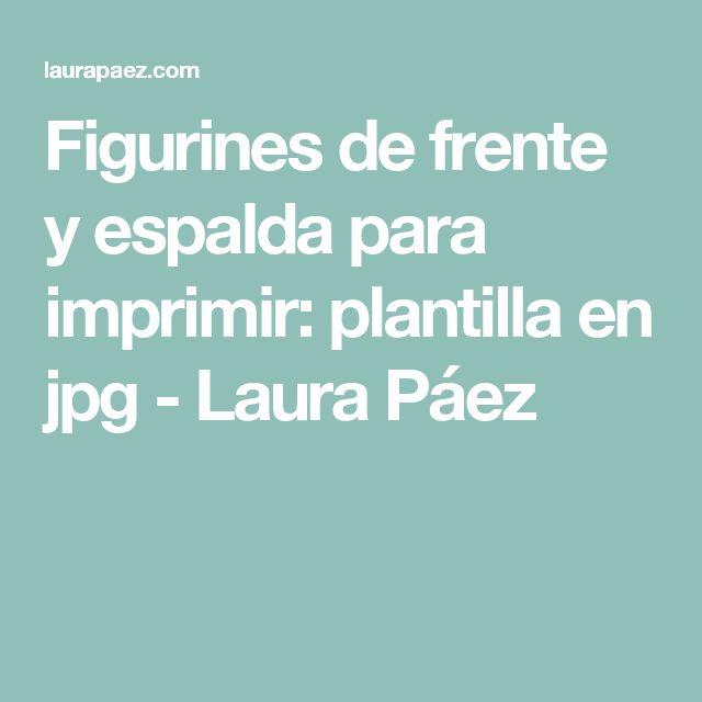 Figurines de frente y espalda para imprimir: plantilla en jpg - Laura Páez