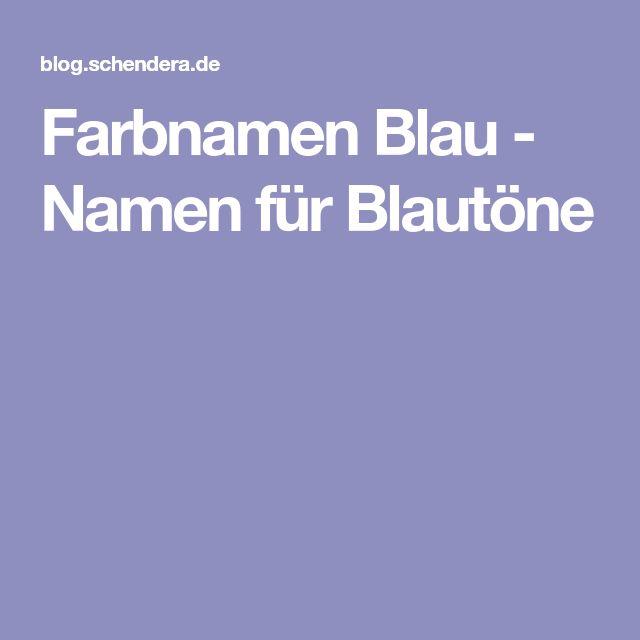 Farbnamen Blau - Namen Für Blautöne