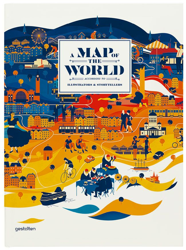 A Map of the World - The World Seen by Illustrators and Storytellers is a compelling collection of work  that showcases specific regions, characterizes local scenes, generates moods, and tells stories beyond sheer navigation.