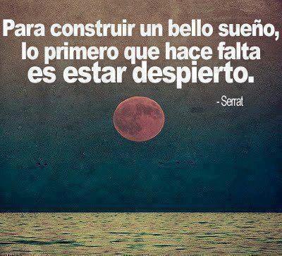 Para construir un bello sueño, lo primero que hace falta es estar despierto... #Serrat #Citas #Frases @Candidman