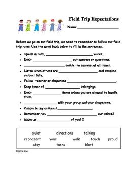 Love field trips and dread them at the same time? This worksheet really helps set the tone for your students! This is a quick fill in the blank page that reinforces expected behavior with your students. I've used it successfully many times. Let your students answer