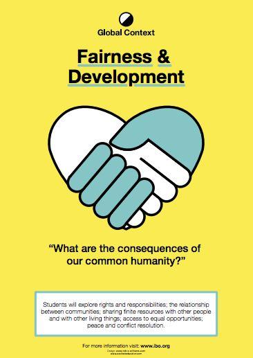 Fairness and Development  Global Context Posters  - Next chapater PP, MYP and DP International Baccalaureate  http://www.teacherspayteachers.com/Product/Global-Context-Posters-with-description-International-Baccalaureate-1428970