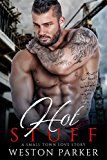 Hot Stuff: A Bad Boy Billionaire Single Father Small Town Story by Weston Parker (Author) #Kindle US #NewRelease #Romance #eBook #ad