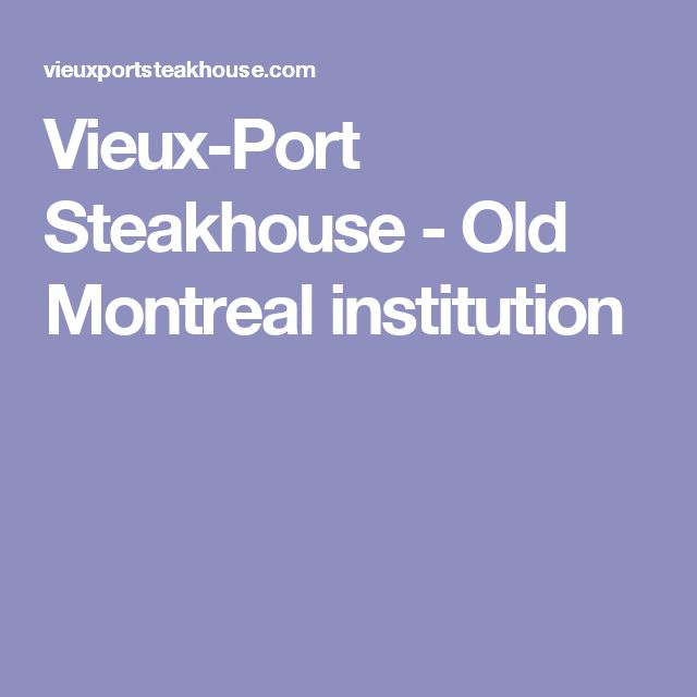 Vieux-Port Steakhouse - Old Montreal institution