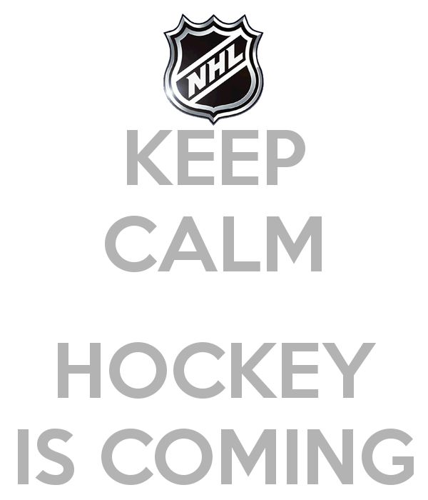 """keep calm, hockey's coming *and once it's hockey season there's no more """"keeping calm"""" .. like I always say, if you're calm watching a game then you're not truly watching it lol"""