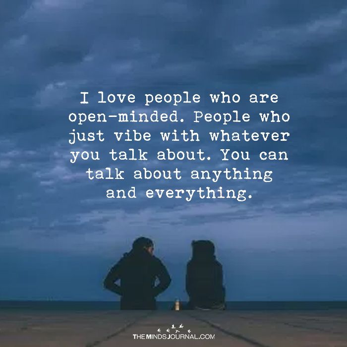I Love People Who Are Open Minded Open Minded Quotes Mindfulness Quotes Love People