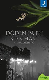 hyllan - Döden på en blek häst - Amanda Hellberg - en bokblogg med tips på bra böcker