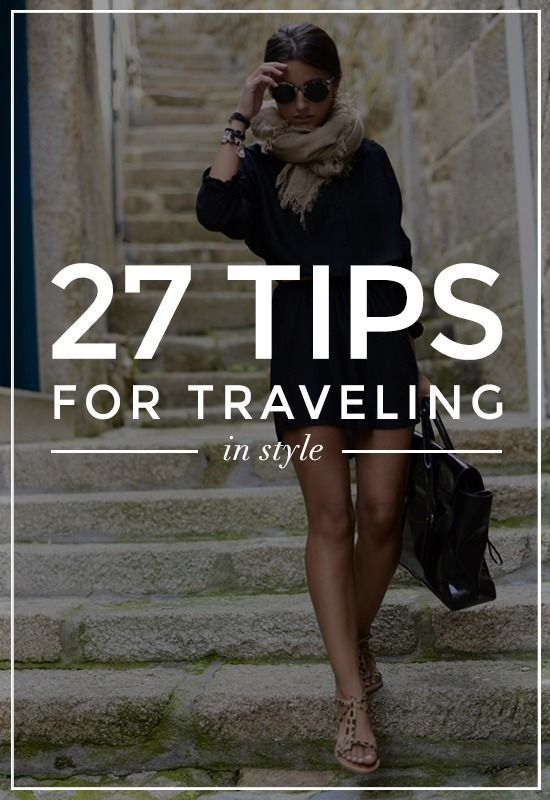 27 genius tips for booking a trip, packing, and vacationing in style this summer.